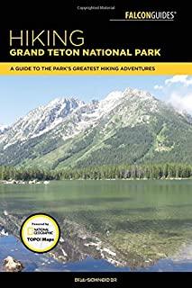 Hiking Grand Teton National Park: A Guide to the Park's Greatest Hiking Adventures (Falcon Hiking Grand Teton National Park)