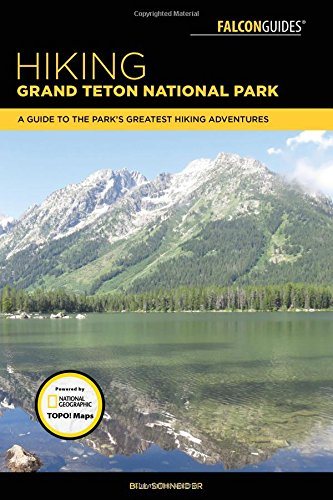 Schneider, B: Hiking Grand Teton National Park (Falcon Hiking Grand Teton National Park)