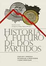 Historia y Futuro de Dos Partidos: Como USA y Venezuela entraron en la crisis mundial y como pueden salir (Spanish Edition)