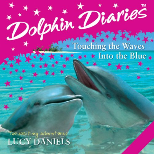 Dolphin Diaries: 'Into the Blue' and 'Touching the Waves' cover art