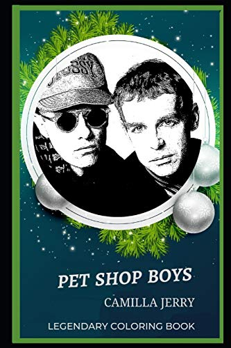 Pet Shop Boys Legendary Coloring Book: Relax and Unwind Your Emotions with our Inspirational and Affirmative Designs: 0