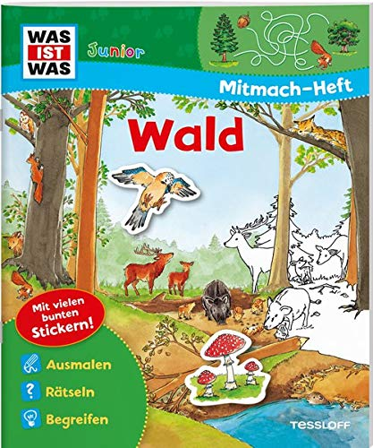 WAS IST WAS Junior Mitmach-Heft Wald: Spiele. Rätsel, Sticker (WAS IST WAS Junior Mitmach-Hefte)