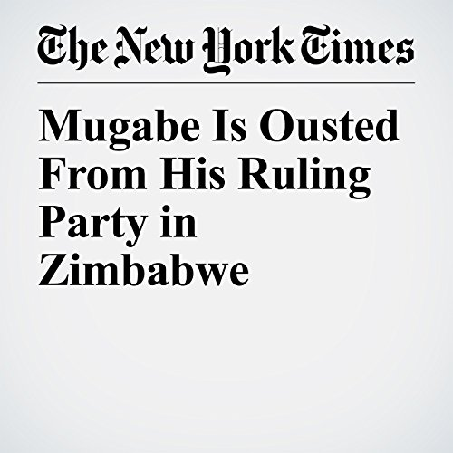 Mugabe Is Ousted From His Ruling Party in Zimbabwe copertina
