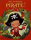 Les Albums - Moi, je suis un pirate ! - Dès 3 ans