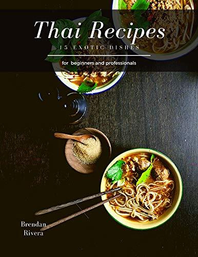 Thai Recipes: 15 exotic dishes (English...