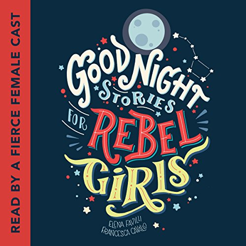 Good Night Stories for Rebel Girls audiobook cover art