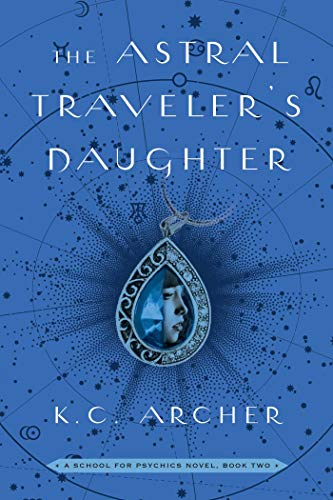 The Astral Traveler's Daughter: A School for Psychics Novel, Book Two (2)