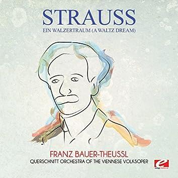 Strauss: Ein Walzertraum (A Waltz Dream) (Digitally Remastered)