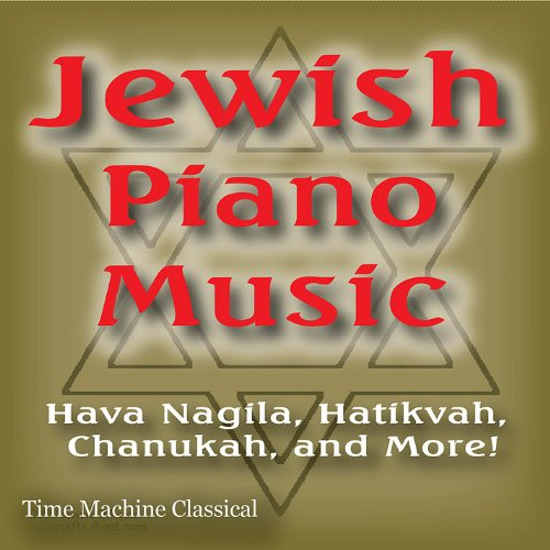 Jewish Piano Music: Hava Nagila, Hatikvah, Chanukah and More!