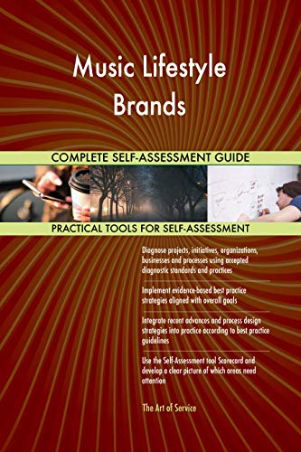 Music Lifestyle Brands All-Inclusive Self-Assessment - More than 700 Success Criteria, Instant Visual Insights, Comprehensive Spreadsheet Dashboard, Auto-Prioritized for Quick Results