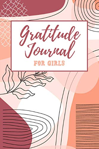 Gratitude Journal for Girls: Beautiful and Girly Coloring Journal for Girls that Develops Mindfulness Appreciation and Gratitude