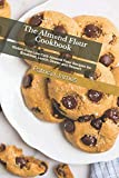 The Almоnd Flоur Cookbook: Gluten-Free Low Carb Almond Flour Recipes for Breakfast, Lunch, Dinner...