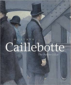 Paperback Gustave Caillebotte : the Painter's Eye Book