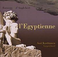 Rameau/D'anglebert: L'egyptien