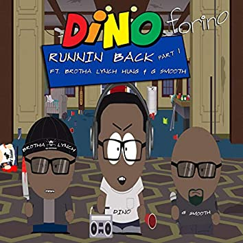 Runnin' Back, Pt. 1 (feat. Brotha Lynch Hung & G Smooth)