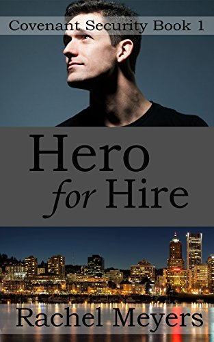 Hero for Hire (Covenant Security Book 1)