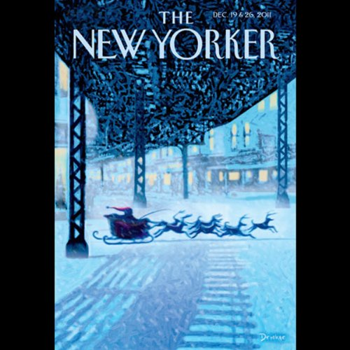 The New Yorker, December 19th & 26th 2011: Part 1 (Peter Hessler, David Remnick, Abby Aguirre) audiobook cover art