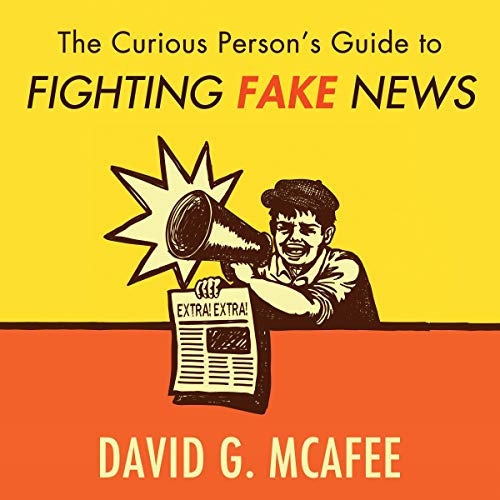 The Curious Person's Guide to Fighting Fake News cover art