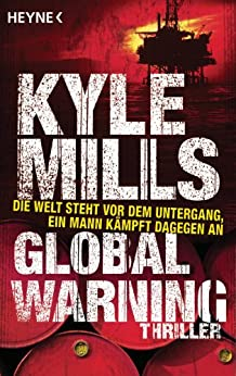 Global Warning: Thriller (German Edition) by [Kyle Mills, Bea Reiter]