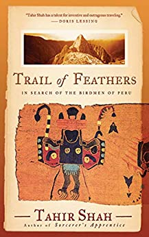 Trail of Feathers: In Search of the Birdmen of Peru by [Tahir Shah]