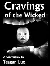 Cravings of the Wicked - Screenplay