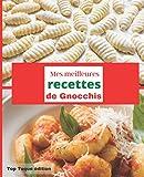 Mes meilleures RECETTES de GNOCCHIS: RASSEMBLER VOS 45 meilleures recettes dans ce livre de 151 pages   carnet à remplir   PASSION CUISINE