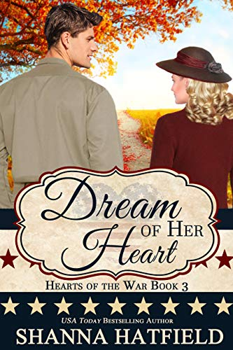 Dream of Her Heart (Hearts of the War Book 3)