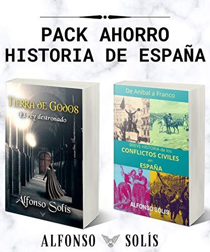 PACK AHORRO: HISTORIA DE ESPAÑA: 'Tierra de Godos, el Rey Destronado' y 'De Aníbal a Franco, Breve Historia de los Conflictos Civiles en España'