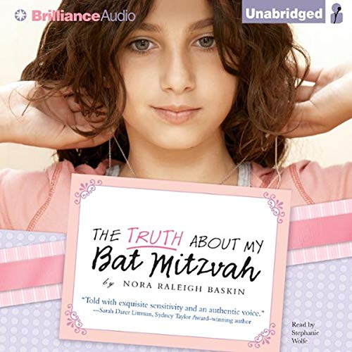 The Truth About My Bat Mitzvah                   By:                                                                                                                                 Nora Raleigh Baskin                               Narrated by:                                                                                                                                 Stephanie Wolfe                      Length: 3 hrs and 23 mins     Not rated yet     Overall 0.0