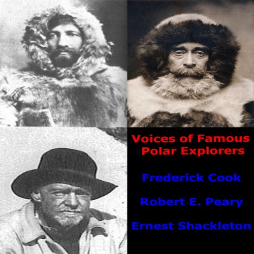 Voices of Famous Polar Explorers audiobook cover art