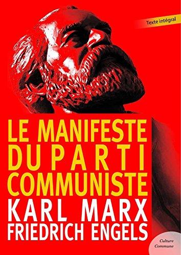 Le Manifeste du Parti Communiste: Contient également le texte de l'Internationale