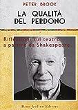 La qualità del perdono. Riflessioni sul teatro a partire da Shakespeare...