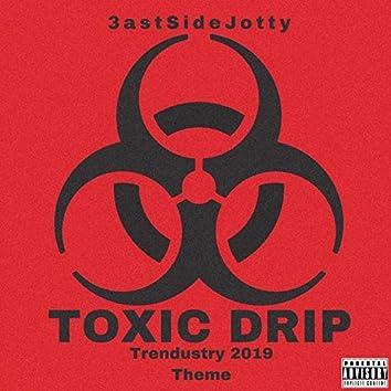 Toxic Drip (Trendustry 2019 Theme)