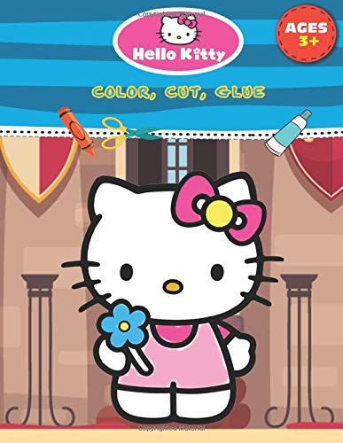 Hello Kitty Color, Cut, Glue: Make Learning Fun for Kids Ages 3+ with Coloring, Cutting and Pasting Favorite Characters
