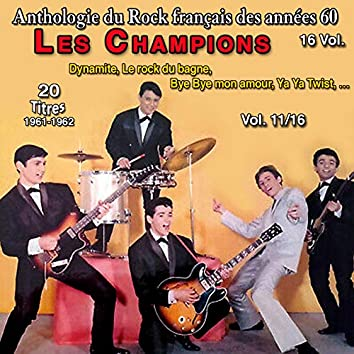 Anthologie des groupes de rock français des années 1960 - 16 Vol. Les champions Vol. 11 / 16 - Le rock du bagne (20 Succès 1961-1962)