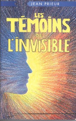 Les témoins de l'invisible