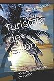 Turismo de Sillón: Mirando al mundo con otra visión: 1 (Crónicas de un Visitante)