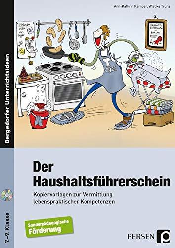 Der Haushaltsführerschein: Kopiervorlagen zur Vermittlung lebenspraktischer Kompetenzen (7. bis 9. Klasse)