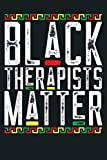Black Therapists Matter African American Lives Matter: Notebook Planner - 6x9 inch Daily Planner Journal, To Do List Notebook, Daily Organizer, 114 Pages