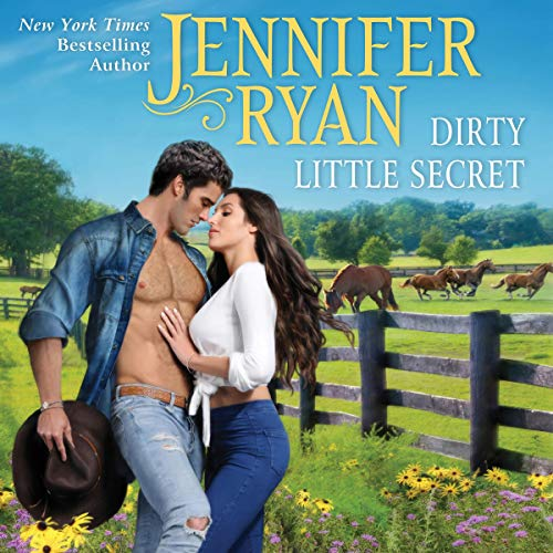 Dirty Little Secret     Wild Rose Ranch              By:                                                                                                                                 Jennifer Ryan                               Narrated by:                                                                                                                                 Coleen Marlo                      Length: 9 hrs and 23 mins     48 ratings     Overall 4.6