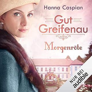 Morgenröte     Gut Greifenau 3              Autor:                                                                                                                                 Hanna Caspian                               Sprecher:                                                                                                                                 Elke Appelt                      Spieldauer: 17 Std. und 18 Min.     177 Bewertungen     Gesamt 4,8