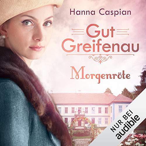 Morgenröte     Gut Greifenau 3              Autor:                                                                                                                                 Hanna Caspian                               Sprecher:                                                                                                                                 Elke Appelt                      Spieldauer: 17 Std. und 18 Min.     172 Bewertungen     Gesamt 4,8