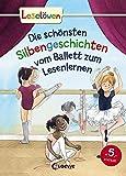 Leselöwen - Das Original - Die schönsten Silbengeschichten vom Ballett zum Lesenlernen -