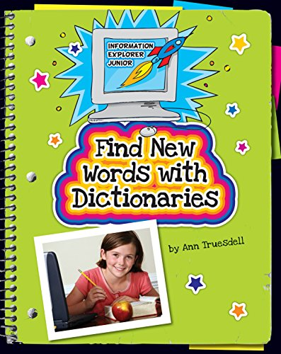 Find New Words with Dictionaries (Explorer Junior Library: Information Explorer Junior) (English Edition)