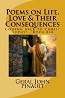 Poems on Life, Love & Their Consequences: Coming Back to Christ Today! - Book #44 1522757678 Book Cover