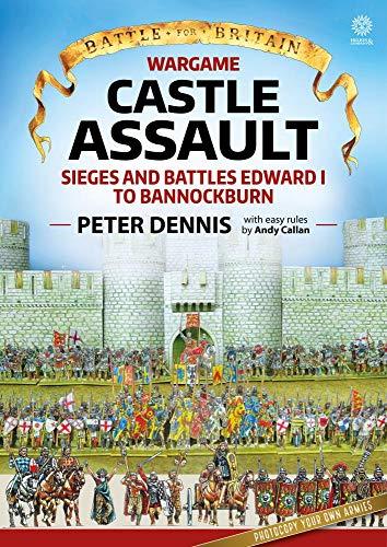 Wargame: Castle Assault: Sieges and Battles Edward I to Bannockburn (Battle for Britain)