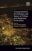 Transportation, Knowledge and Space in Urban and Regional Economics (New Horizons in Regional Science)
