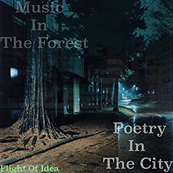 Music In The Forest,Poetry In The City