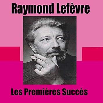 Raymond Lefèvre / Les Premières Succès