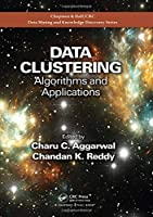 Data Clustering: Algorithms and Applications (Chapman & Hall/CRC Data Mining and Knowledge Discovery Series)